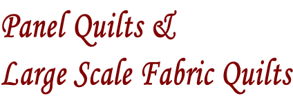 Panel Quilts & Large Scale Fabric Quilts